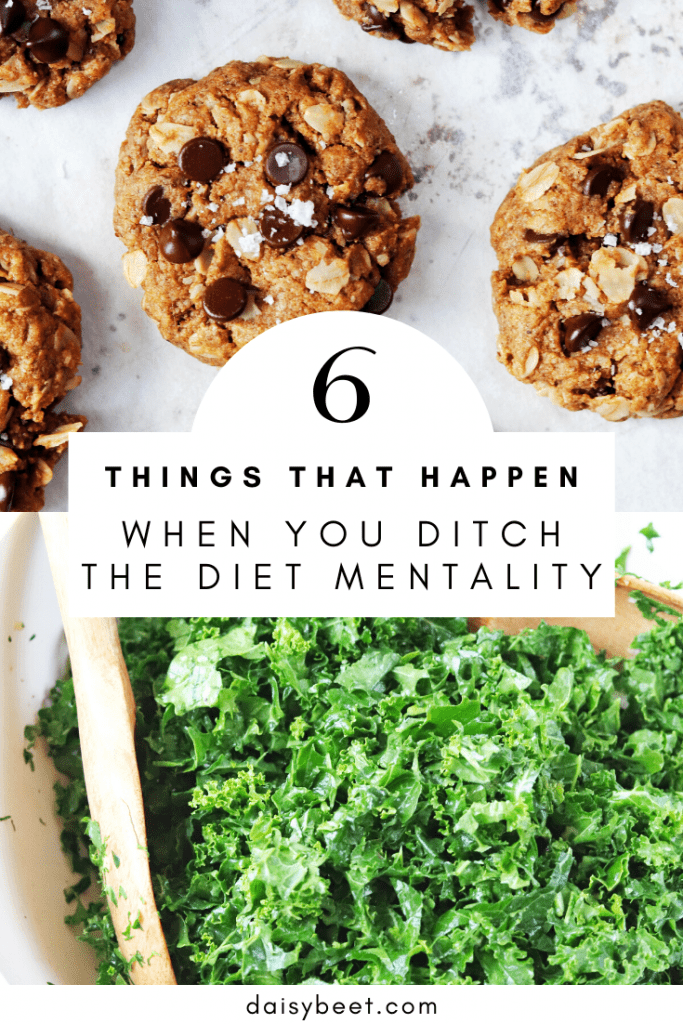 6 Things That Happen When you Ditch the Diet Mentality - Daisybeet