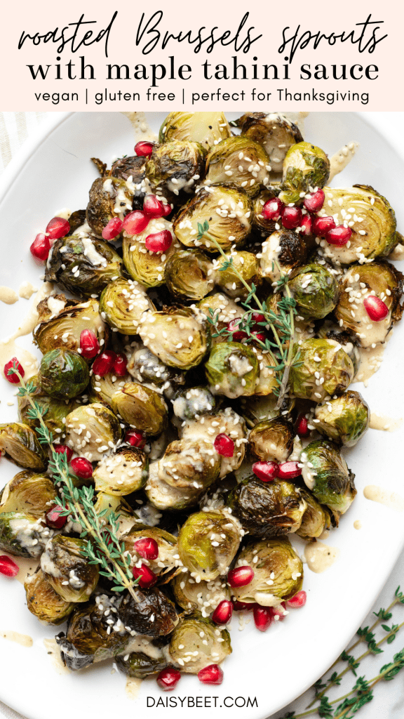 Oven Roasted Brussels Sprouts with Maple Tahini Sauce (Vegan, Gluten Free) - Daisybeet